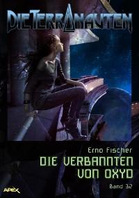 Cover DIE TERRANAUTEN, Band 32: DIE VERBANNTEN VON OXYD