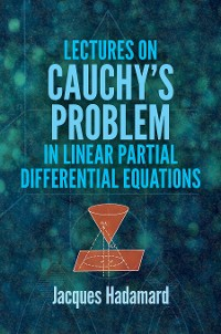 Cover Lectures on Cauchy's Problem in Linear Partial Differential Equations