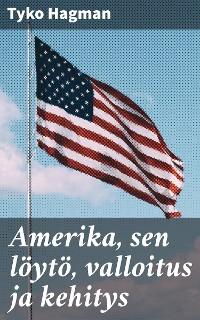 Cover Amerika, sen löytö, valloitus ja kehitys