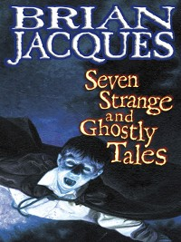 Cover Seven Strange and Ghostly Tales