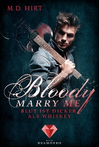 Cover Bloody Marry Me 1: Blut ist dicker als Whiskey