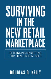 Cover Surviving in the New Retail Marketplace