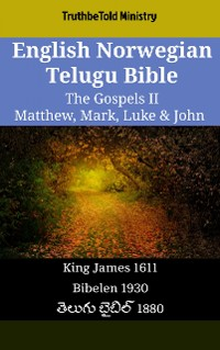 Cover English Norwegian Telugu Bible - The Gospels II - Matthew, Mark, Luke & John
