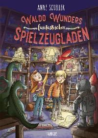 Cover Waldo Wunders fantastischer Spielzeugladen