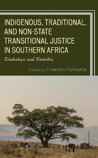 Cover Indigenous, Traditional, and Non-State Transitional Justice in Southern Africa