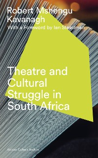 Cover Theatre and Cultural Struggle under Apartheid