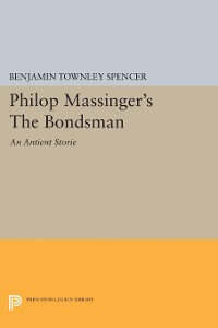 Cover Philop Massinger's The Bondsman