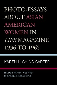 Cover Photo-Essays about Asian American Women in Life Magazine 1936 to 1965