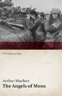 Cover The Angels of Mons - The Bowmen and Other Legends of the War (WWI Centenary Series)