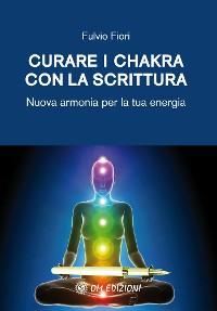 Cover Curare i chakhra con la scrittura