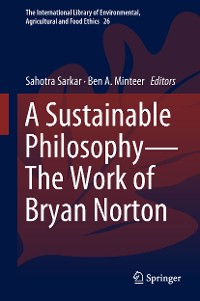Cover A Sustainable Philosophy—The Work of Bryan Norton