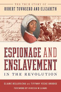 Cover Espionage and Enslavement in the Revolution