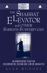 Cover The Shabbat Elevator and other Sabbath Subterfuges