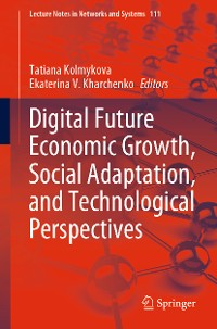 Cover Digital Future Economic Growth, Social Adaptation, and Technological Perspectives