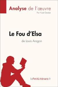 Cover Le Fou d'Elsa de Louis Aragon (Analyse de l'oeuvre)