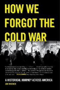 Cover How We Forgot the Cold War