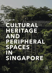 Cover Cultural Heritage and Peripheral Spaces in Singapore
