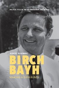 Cover Birch Bayh