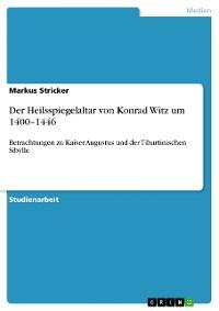 Cover Der Heilsspiegelaltar von Konrad Witz um 1400–1446