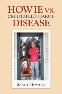 Cover Howie Vs. Creutzfeldt-Jakob Disease