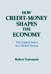 Cover How Credit-money Shapes the Economy: The United States in a Global System