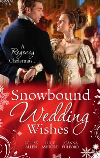 Cover Snowbound Wedding Wishes: An Earl Beneath the Mistletoe / Twelfth Night Proposal / Christmas at Oakhurst Manor (Mills & Boon M&B)