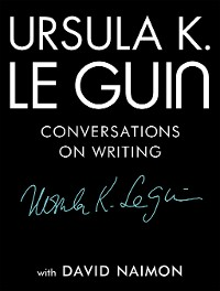 Cover Ursula K. Le Guin: Conversations on Writing