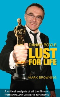 Cover Danny Boyle - Lust for Life