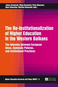 Cover Re-Institutionalization of Higher Education in the Western Balkans