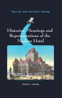 Cover Histories, Meanings and Representations of the Modern Hotel