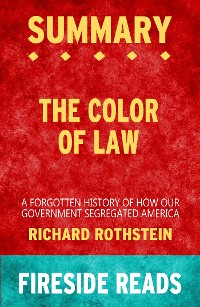 Cover The Color of Law: A Forgotten History of How Our Government Segregated America by Richard Rothstein: Summary by Fireside Reads