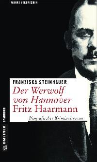 Cover Der Werwolf von Hannover - Fritz Haarmann