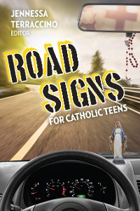 Cover Road Signs for Catholic Teens