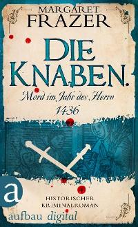 Cover Die Knaben. Mord im Jahr des Herrn 1436