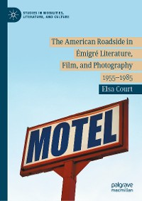 Cover The American Roadside in Émigré Literature, Film, and Photography