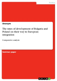 Cover The rates of development of Bulgaria and Poland on their way to European integration