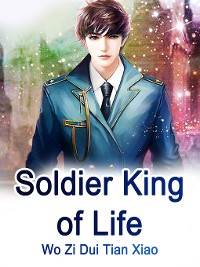 Cover Soldier King of Life