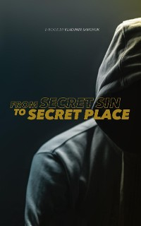 Cover From Secret Sin to Secret Place