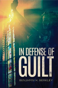 Cover In Defense of Guilt