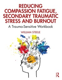 Cover Reducing Compassion Fatigue, Secondary Traumatic Stress, and Burnout