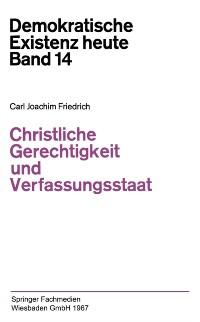 Cover Christliche Gerechtigkeit und Verfassungsstaat