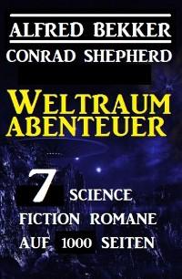 Cover Weltraum-Abenteuer:  7 Science Fiction Romane auf 1000 Seiten