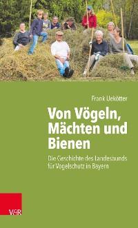 Cover Von Vögeln, Mächten und Bienen