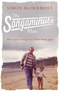 Cover Songaminute Man: How music brought my father home again