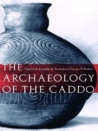 Cover The Archaeology of the Caddo