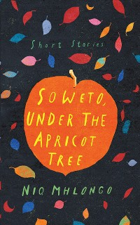 Cover Soweto, Under the Apricot Tree