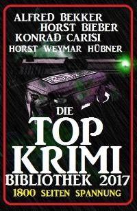 Cover Die Top Krimi Bibliothek 2017: 1800 Seiten Spannung