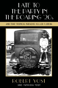 Cover Late to the Party in the Roaring Twenties and That Tropical Paradise Called Florida