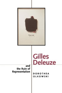Cover Gilles Deleuze and the Ruin of Representation