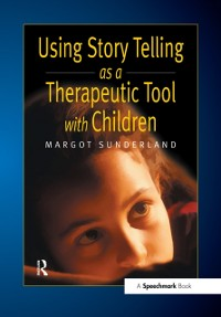 Cover Using Story Telling as a Therapeutic Tool with Children